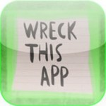 Wreck This App: Разрушай, создавая и создавай, разрушая