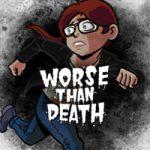 Worse Than Death – убегая от невидимых врагов